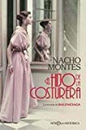 El hijo de la costurera: La novela de BALENCIAGA (Novela histórica)