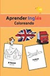 Aprender Inglés Coloreando: Libro para colorear | Actividades para niños de 4 a 8 años |  40 imágenes | Regalo para todos