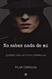 No sabes nada de mí: Quiénes son las espías españolas (Actualidad)